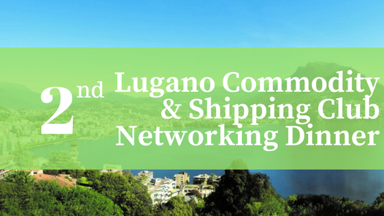 2 Lugano Commodity & Shipping Club Networking Dinner
